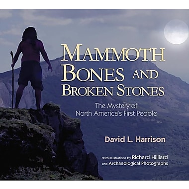 Mammoth Bones and Broken Stones: The Mystery of North America's First People