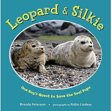 Leopard & Silkie: One Boy's Quest to Save the Seal Pups