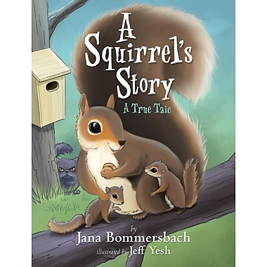 A Squirrel's Story: A True Tale
