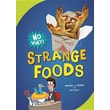 Strange Foods (No Way!)