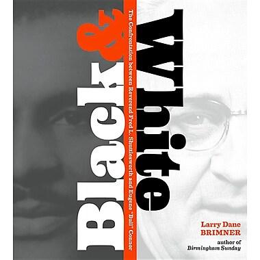 Black & White : The Confrontation of Reverend Fred L. Shuttlesworth and Eugene Bull Connor