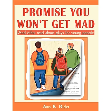 Promise You Won't Get Mad: And Other Read-Aloud Plays for Young People