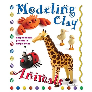 Modeling Clay Animals: Easy-to-Follow Projects in Simple Steps
