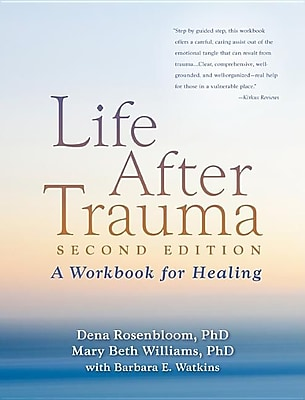 Life After Trauma, Second Edition: A Workbook for Healing 591198