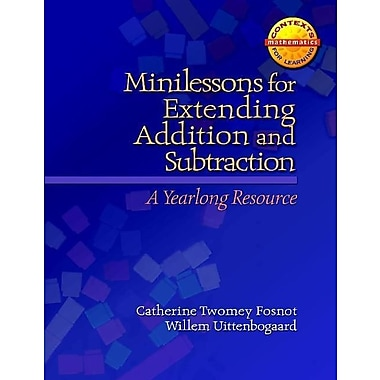 Minilessons for Extending Addition and Subtraction: A Yearlong Resource