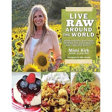 Live Raw Around the World