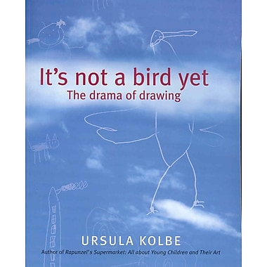 It's Not a Bird Yet: The Drama of Drawing