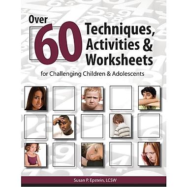 Over 60 Techniques, Activities & Worksheets for Challenging Children & Adolescents