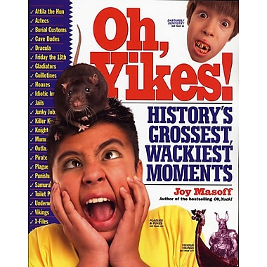 Oh, Yikes!: History's Grossest Wackiest Moments