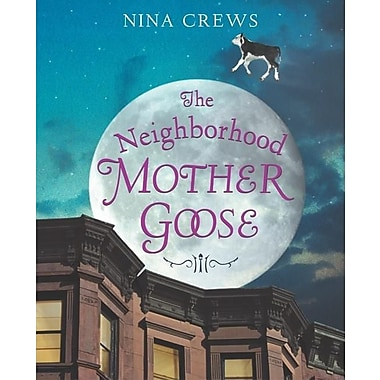 The Neighborhood Mother Goose (Ala Notable Children's Books. Younger Readers