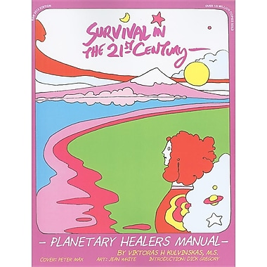 Survival in the 21st Century: Planetary Healers Manual