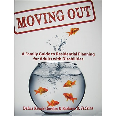 Moving Out: A Family Guide to Residential Planning for Adults with Disabilities