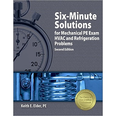 Six-Minute Solutions for Mechanical PE Exam HVAC and Refrigeration Problems