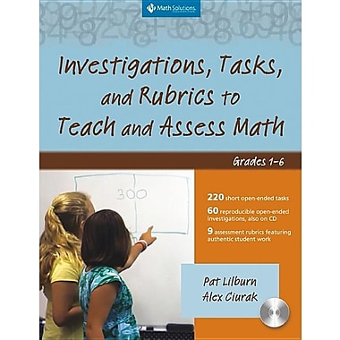 Investigations, Tasks, and Rubrics to Teach and Assess Math, Grades 1-6