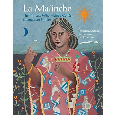 La Malinche: The Princess Who Helped Cortes Conquer an Empire
