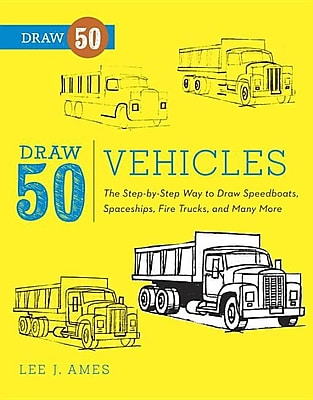 Draw 50 Vehicles: The Step-by-Step Way to Draw Speedboats, Spaceships, Fire Trucks, and Many More... 627686