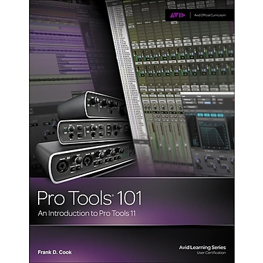 Pro Tools 101: An Introduction to Pro Tools 11 [With DVD]