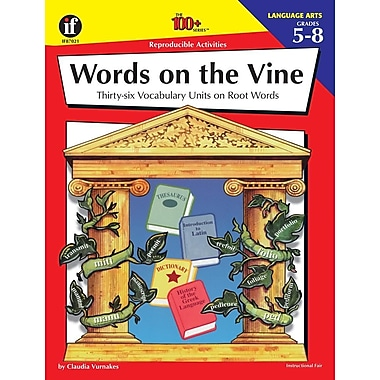 Words on the Vine, Grades 5 - 8: 36 Vocabulary Units on Root Words (The 100+ Series™)