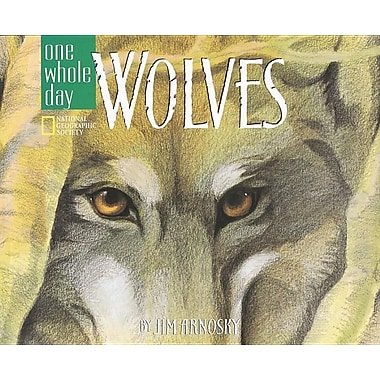 Wolves: A One Whole Day Book
