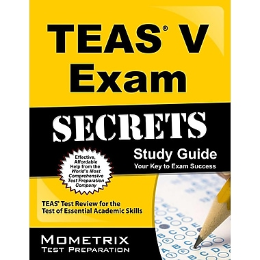 Secrets of the TEAS® V Exam Study Guide: TEAS Test Review for the Test of Essential Academic Skills