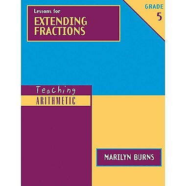 Lessons for Extending Fractions, Grade 5 (Teaching Arithmetic)