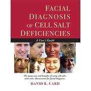 Facial Diagnosis of Cell Salt Deficiencies: A User's Guide