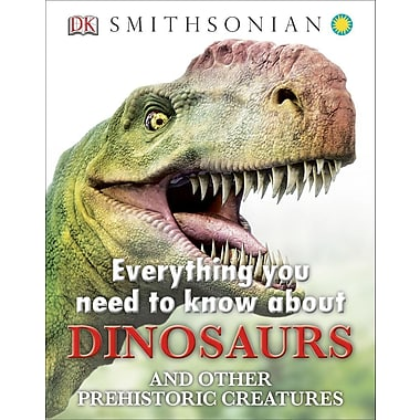 Everything You Need to Know about Dinosaurs (Everything You Need Know)