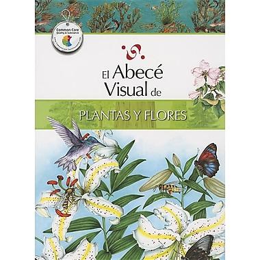 El abece visual de plantas y flores (Coleccion Abece Visual) (Abece Visual) (Spanish Edition)