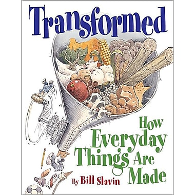 Transformed: How Everyday Things Are Made(Paperback)