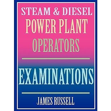 Steam & Diesel Power Plant Operators Examinations [Paperback]