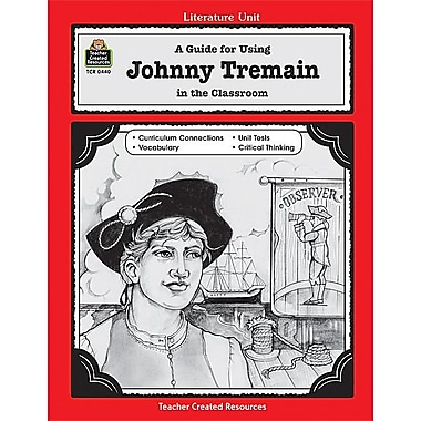 A Guide for Using Johnny Tremain in the Classroom (Literature Units)