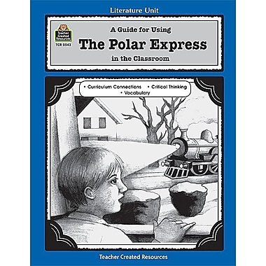 A Guide for Using The Polar Express in the Classroom (Literature Units)