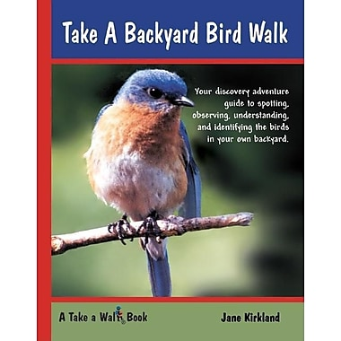 Take a Backyard Bird Walk (Take a Walk series)