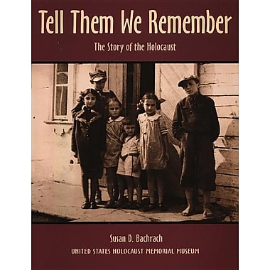 Tell Them We Remember The Story of the Holocaust