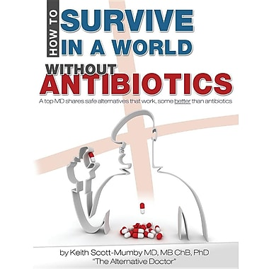 How To Survive In A World Without Antibiotics