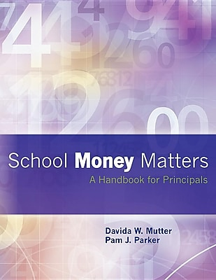 School Money Matters: A Handbook for Principals 389831