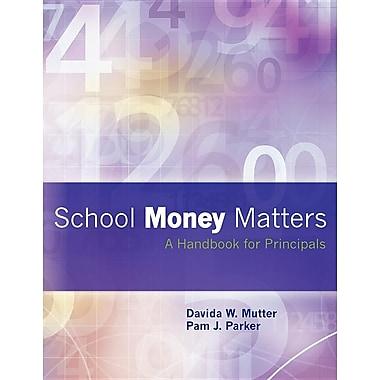 School Money Matters: A Handbook for Principals