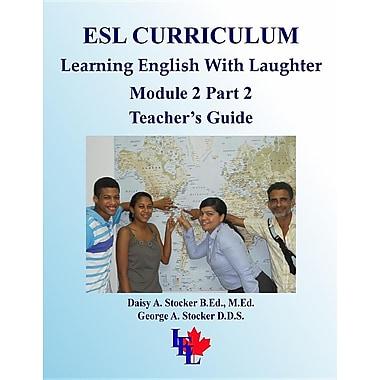 ESL Curriculum: ESL Module 2 Part 2 Teacher's Guide