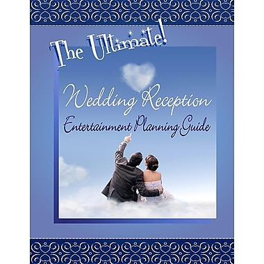 The Ultimate Wedding Reception Entertainment Planning Guide