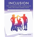 Inclusion, the Common Core Curriculum and the High Stakes Tests