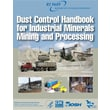 Dust Control Handbook for Industrial Minerals Mining and Processing