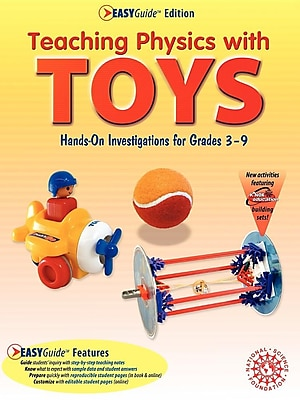 Teaching Physics With Toys: Hands-on Investigations for Grades 3-9, Easyguide 568790