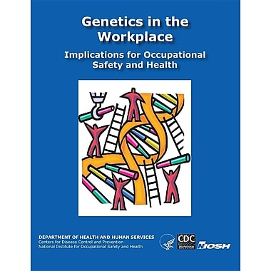 Genetics in the Workplace: Implications for Occupational Safety and Health