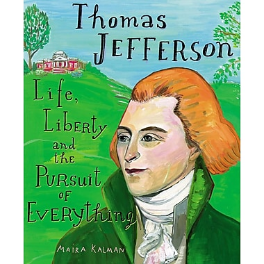 Thomas Jefferson: Life, Liberty and the Pursuit of Everything