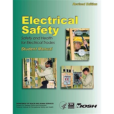 Electrical Safety: Safety and Health for Electrical Trades