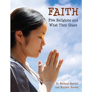 Faith: Five Religions and What They Share (CitizenKid)