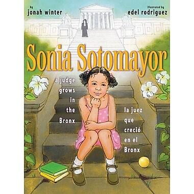 Sonia Sotomayor: A Judge Grows in the Bronx / La juez que crecio en el Bronx