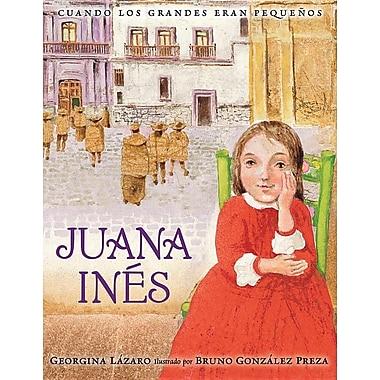 Juana Ines (Cuando Los Grandes Eran Pequenos/ When the Grown-Ups Were Children)