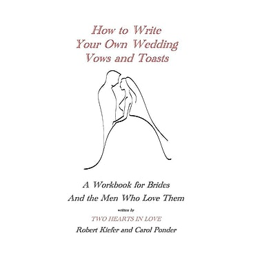 How to Write Your Own Wedding Vows and Toasts