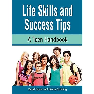 Life Skills and Success Tips: A Teen Handbook